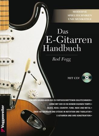 Das E-Gitarren Handbuch - moderne Spieltechniken und Musikstile ...